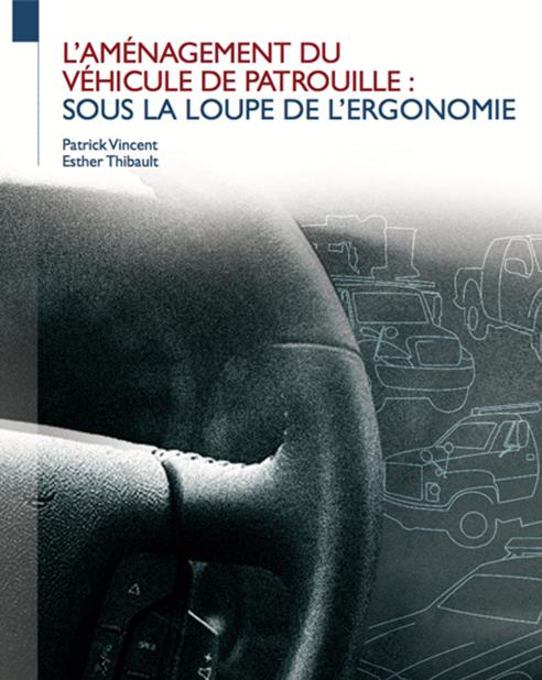 Guide : L'aménagement du véhicule de patrouille: sous la loupe de l'ergonomie